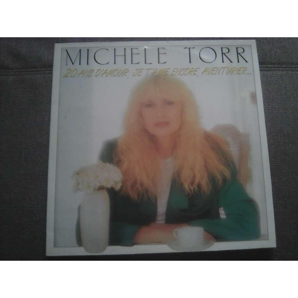 Michele Torr - 20 ans d'amour je t'aime encore a Michele Torr - 20 ans d'amour je t'aime encore aventurier