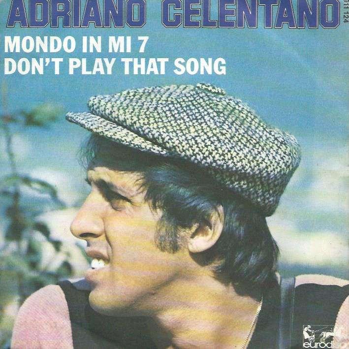 CELENTANO ADRIANO don't play that song / mondo in mi 7