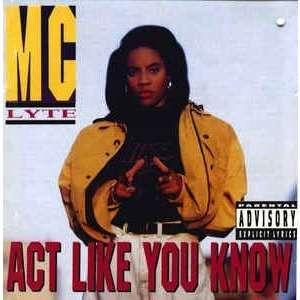 Mc Lyte Act Like You Know