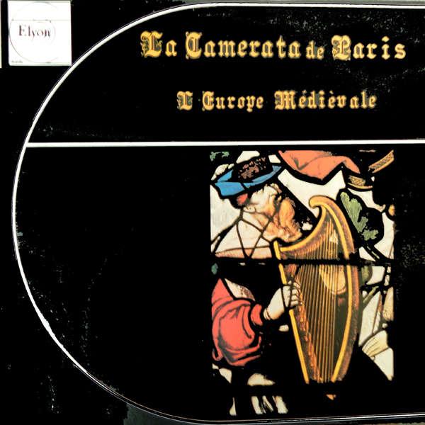 La Camerata de Paris L'Europe Médiévale