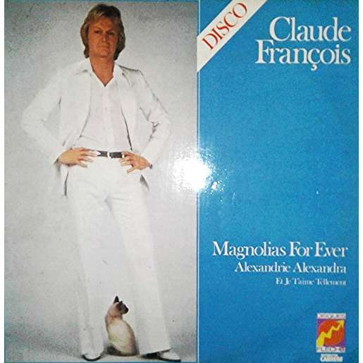 FRANÇOIS CLAUDE MAGNOLIAS FOR EVER + 9 - DISCO