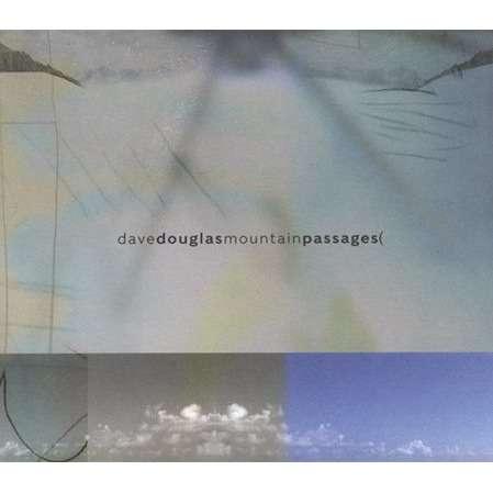 Dave Douglas Mountain Passages