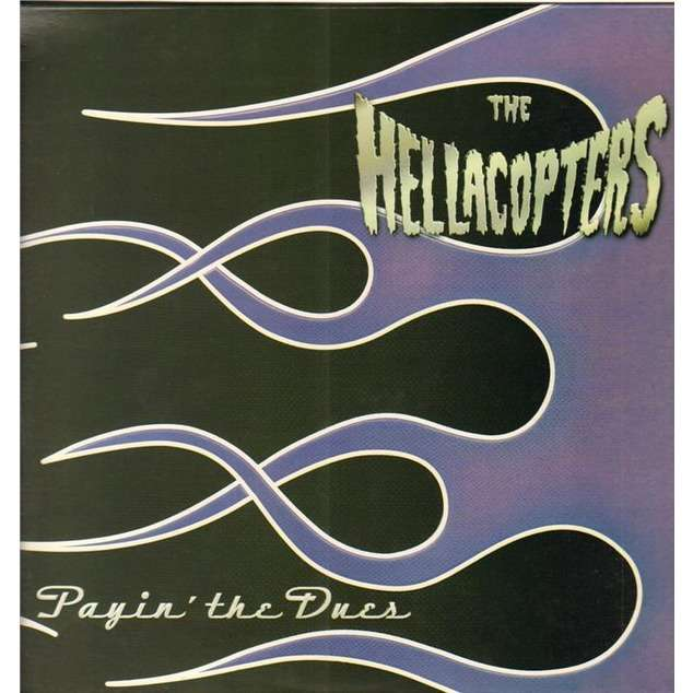 The Hellacopters Payin' The Dues (lp)