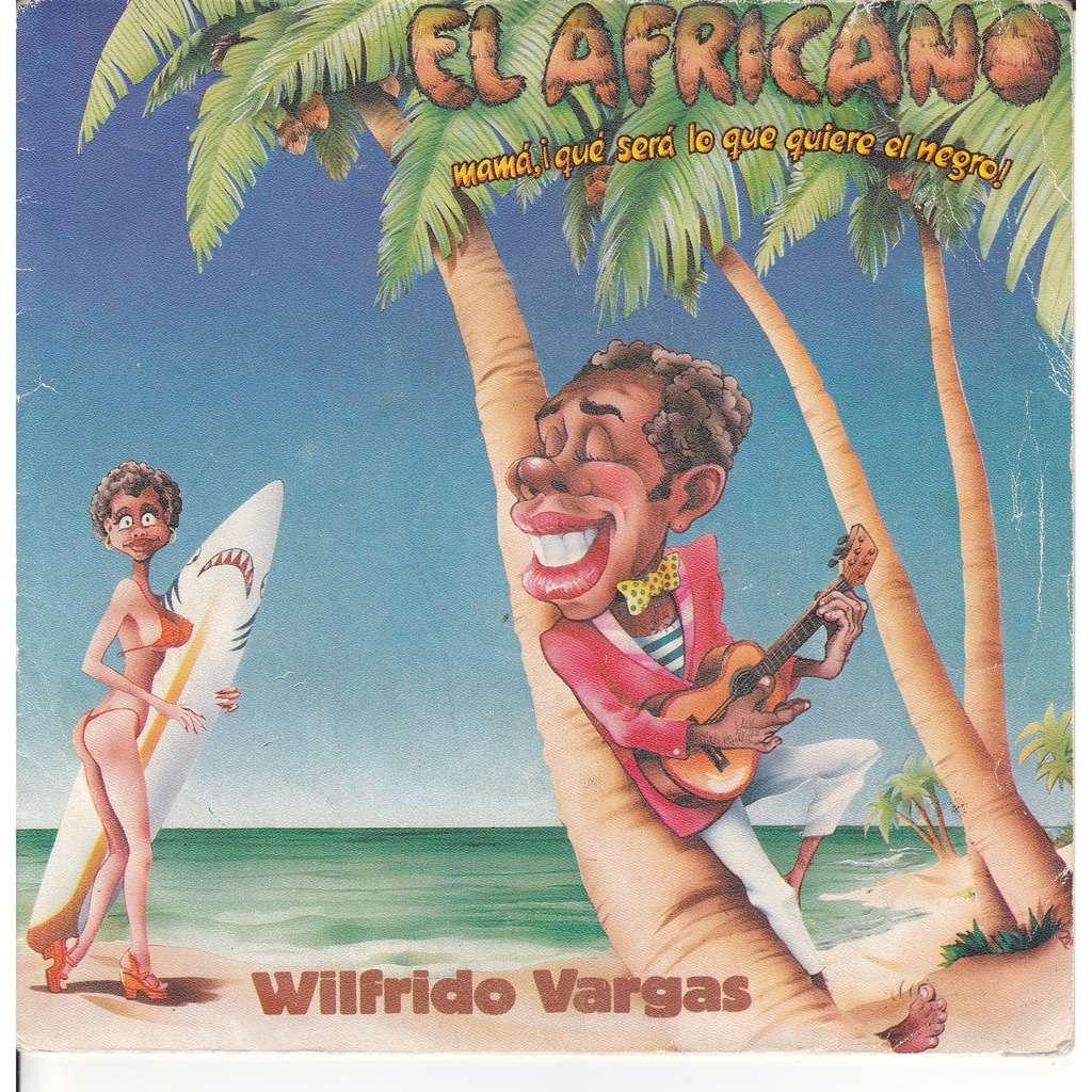 VARGAS, WILFRIDO EL AFRICANO-MAMA QUE SERA O QUE TIENE EL NEGRO/EL QUEJAITO