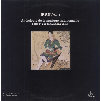 Iran Vol.1 Dariush Tala'i Anthologie de la musique traditionnelle