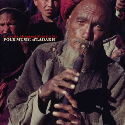 Folk Music Of Ladakh Where The Mountains Meet The Sky (various)
