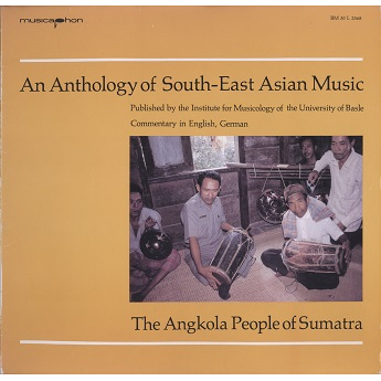 sumatra, an anthology of south-east asian music the angkola people of sumatra