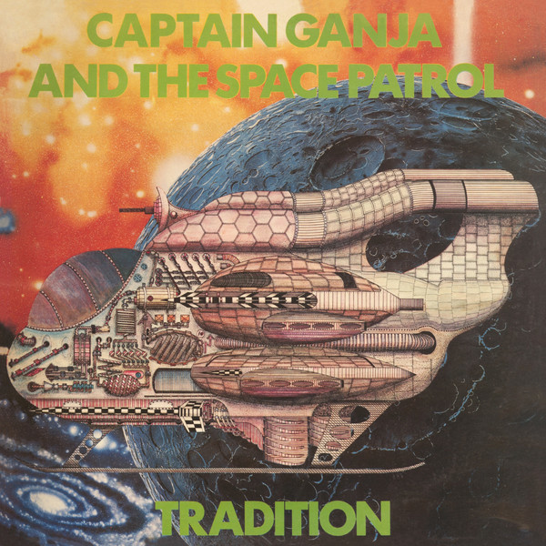 Tradition Captain Ganja And The Space Patrol