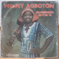PHANY AGBOTON - Allabiaboukata / Mayi ma va - 7inch (SP)