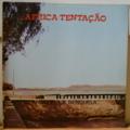 AFRICA TENTACAO - Quando fui a Benguela - LP