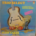 TRIO SELECT - Haiti - Plein caille - LP
