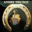 André trichot - Accordéon porte bonheur - 33T x 2
