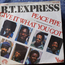 B.T. EXPRESS - peace pipe / give it what you got - 45T (SP 2 titres)
