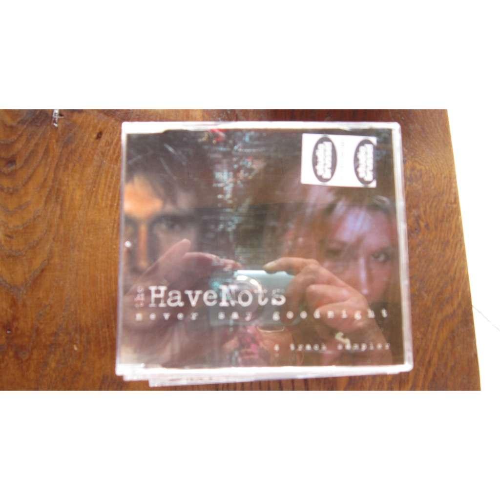 The HaveNots Never said goodnight (2005, Promo, UK)