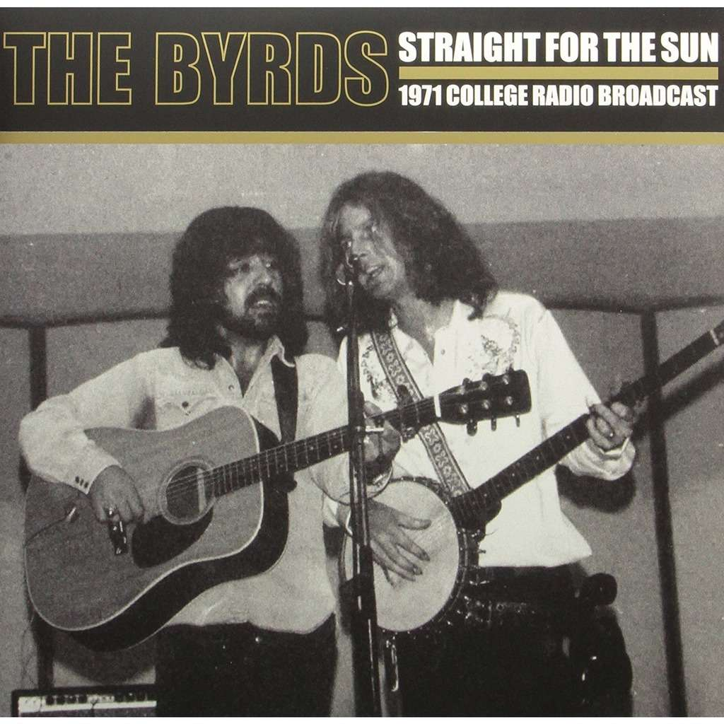 The Byrds ‎ Straight For The Sun (1971 College Radio Broadcast) (2xlp) Ltd Edit Gatefold Poch -U.K