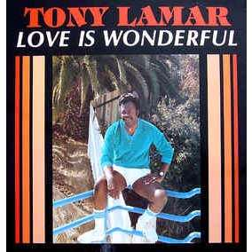 Tony Lamar Jones Tony Lamar - Love Is Wonderful
