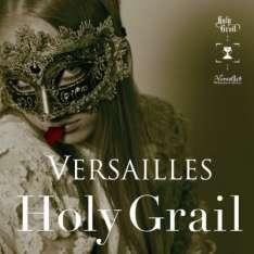 Versailles Holy Grail