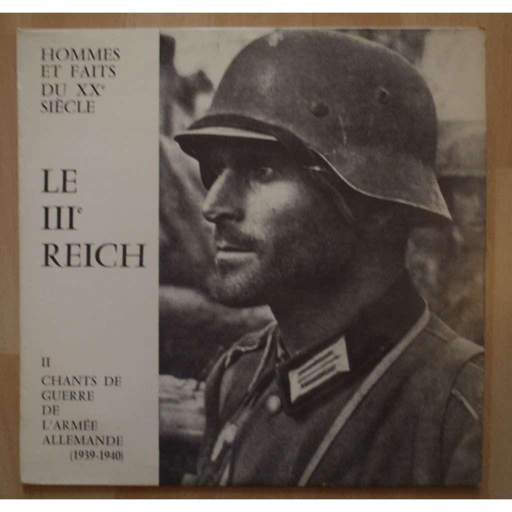 HOMMES ET FAITS DU XX E SIECLE LE III E REICH 2 - Chants de guerre de l'armée allemande (1939 - 1940)