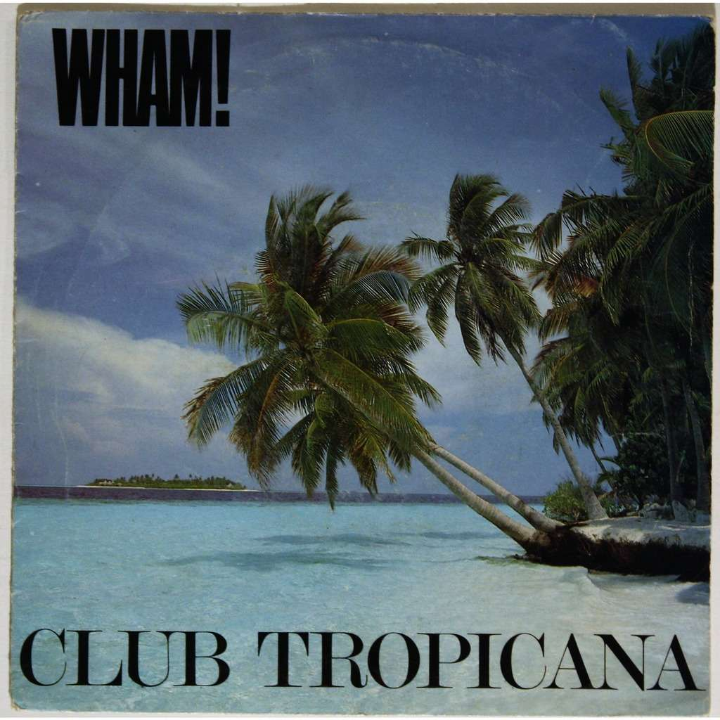 Wham! Club tropicana