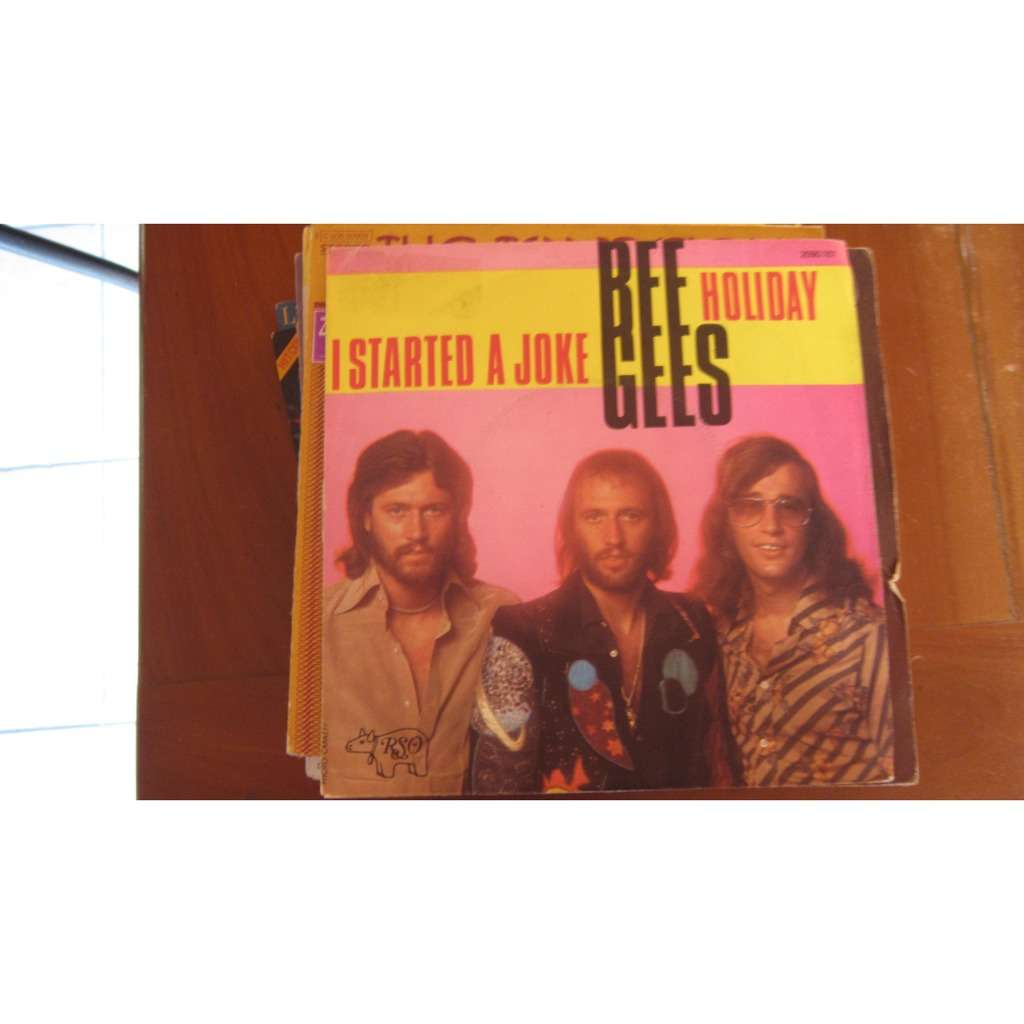 BEE GEES I STARTED A JOKE / HOLIDAY