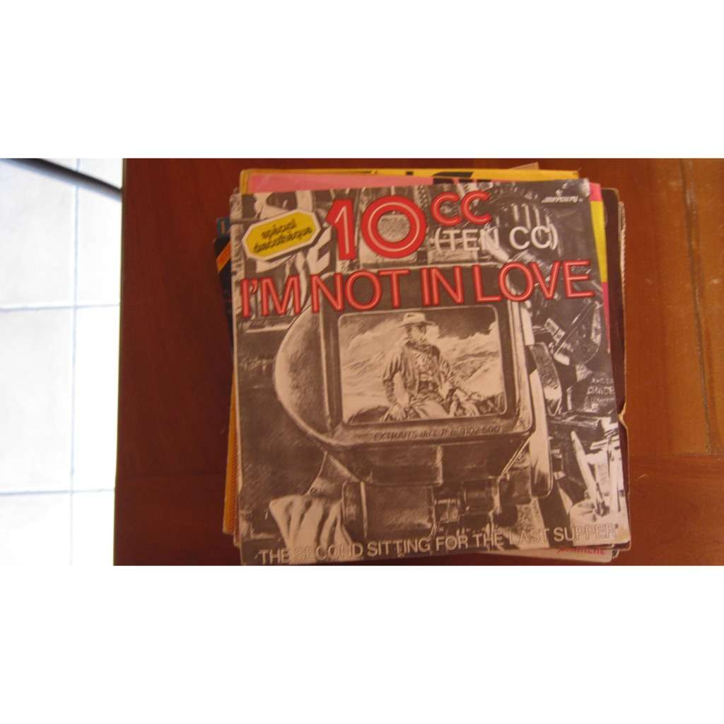 10cc I'm Not In Love / The Second Sitting For The Last Supper