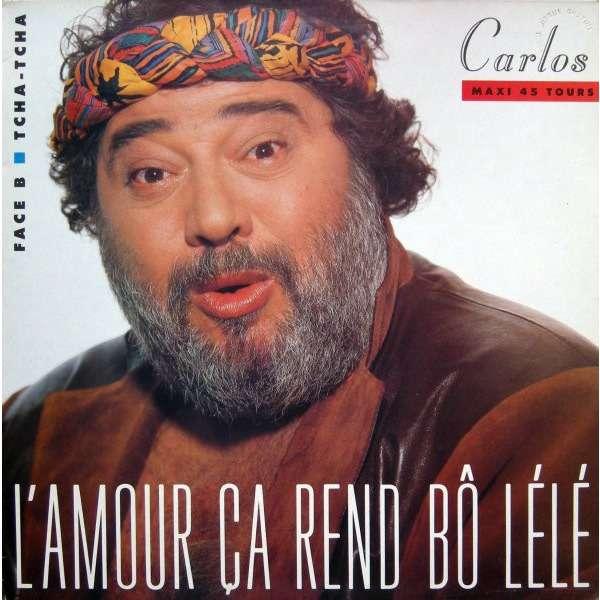 CARLOS l'amour ca rend bo lélé / Tcha Tcha