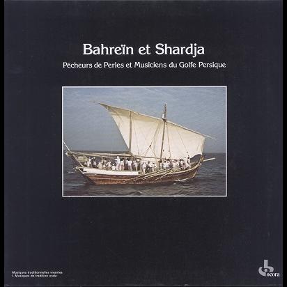 Bahrein Et Shardja (various) Pêcheurs De Perles Et Musiciens du golfe persique