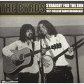 THE BYRDS - Straight For The Sun (1971 College Radio Broadcast) (2xlp) Ltd Edit Gatefold Poch -U.K - 33T x 2