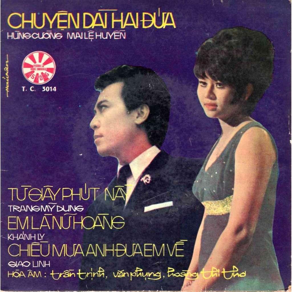 Hung Cuong Mai Le Huyen Trangmy Dung Kanh Ly Goao Chuyen dai hai dua / Tu giay phuc nay / Em la nu hoang / Chieu mua anh bua em vé