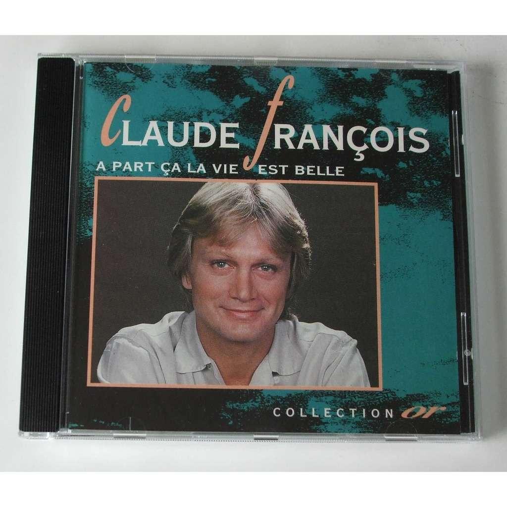 Claude François A part ça la vie est belle (Collection OR)