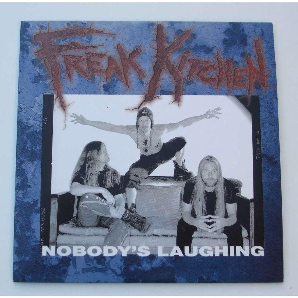 Freak kitchen Nobody's laughing