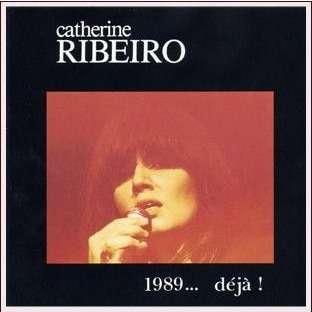 Catherine Ribeiro 1989…. Déjà