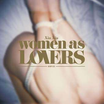 Acuarela Discos : Xiu Xiu Women As Lovers - CD + DVD