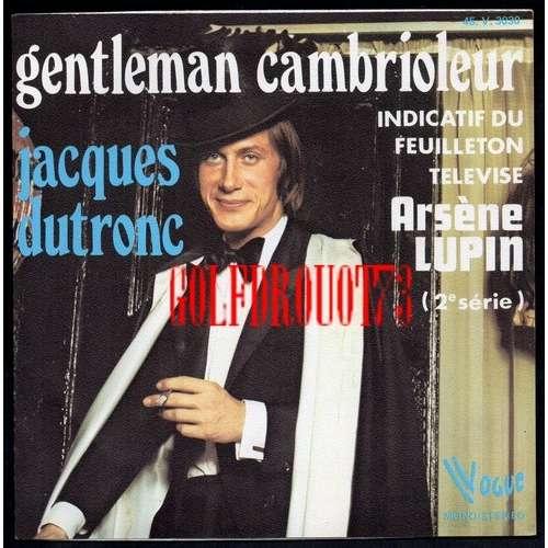 JACQUES DUTRONC . JEAN PIERRE BOURTAYRE GENTLEMAN CAMBRIOLEUR - INDICATIF ' ARSENE LUPIN ' ( 2e SERIE ) FEUILLETON T.V. ' ARSENE LUPIN