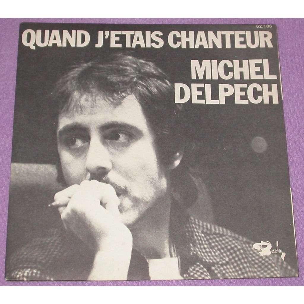 MICHEL DELPECH QUAND J'ETAIS CHANTEUR - DRAGUEZ-MOI