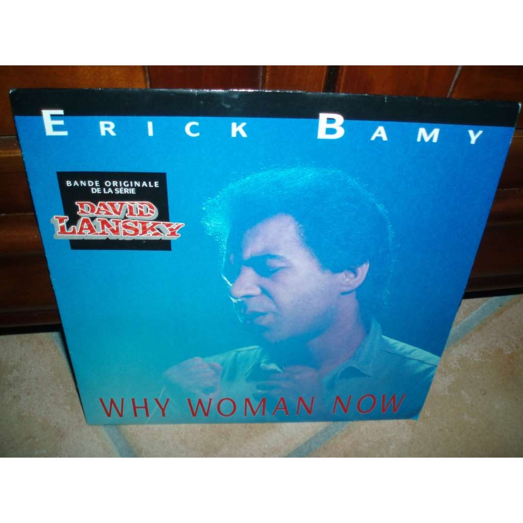 ERICK BAMY / JOHNNY HALLYDAY. WHY WOMAN NOW / TELL ME WHAT YOU GOT TO DO.