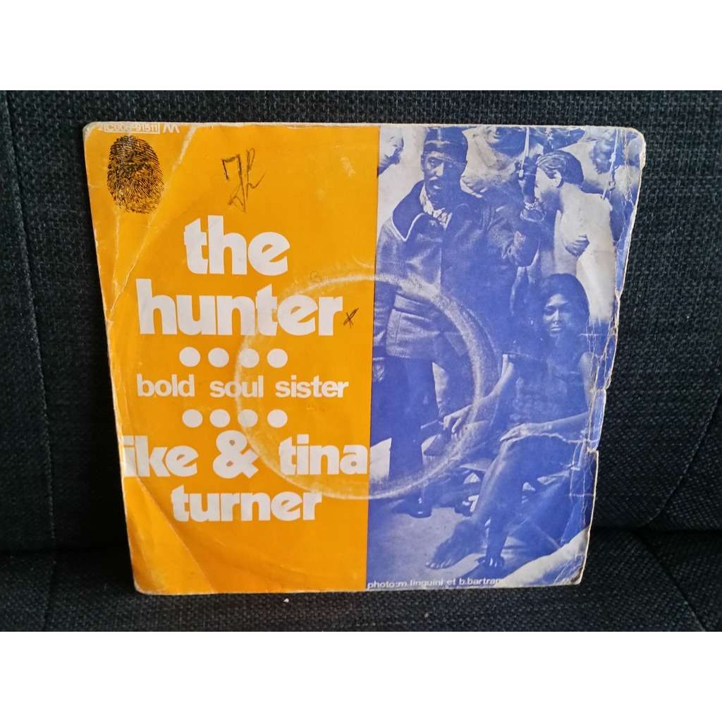 TURNER, IKE & TINA THE HUNTER / BOLD SOUL SISTER