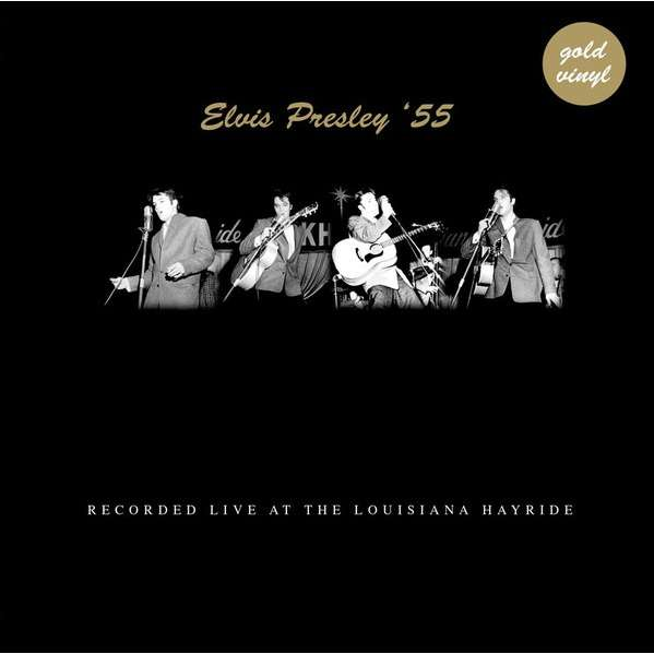 Presley, Elvis '55 Recorded Live At The Louisiana Hayride
