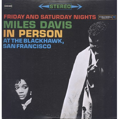 miles davis in person at the blackhawk, friday and saturday nights