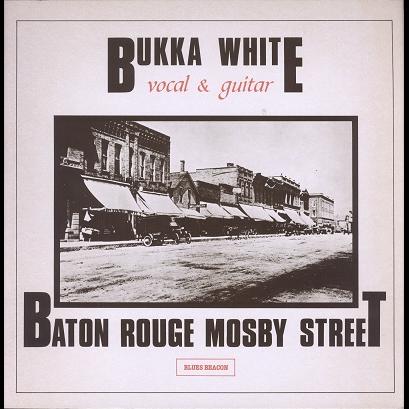 Bukka White Baton Rouge Mosby Street