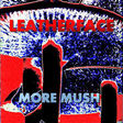 leatherface more mush