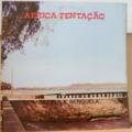 AFRICA TENTAÇAO - Quando fui a Benguela - LP