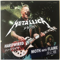 METALLICA - Hardwired - Moth Into Flame (7) Ltd Edit Colored Vinyl -E.U - 45T (SP 2 titres)