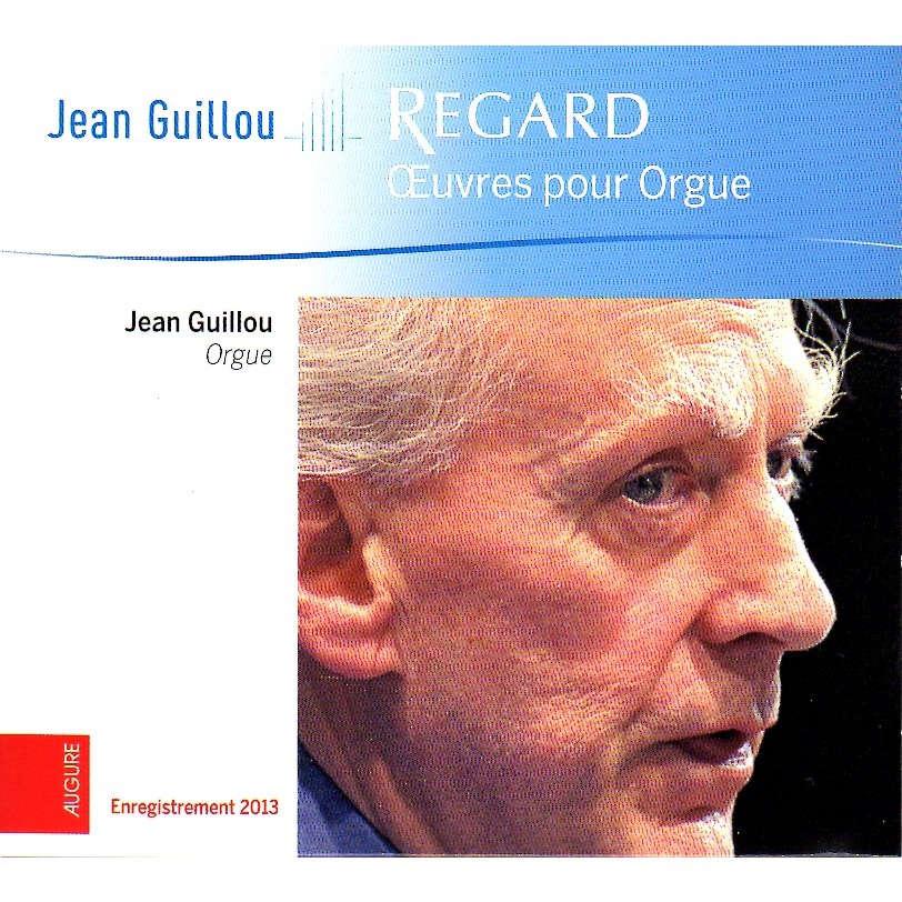 Jean Guillou Regard - œuvres pour orgue