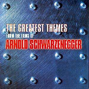 Silvestri/Goldsmith/Horner/Edelman/Delerue a.o. The Greatest Themes From The Films Of Arnold Schwarzenegger