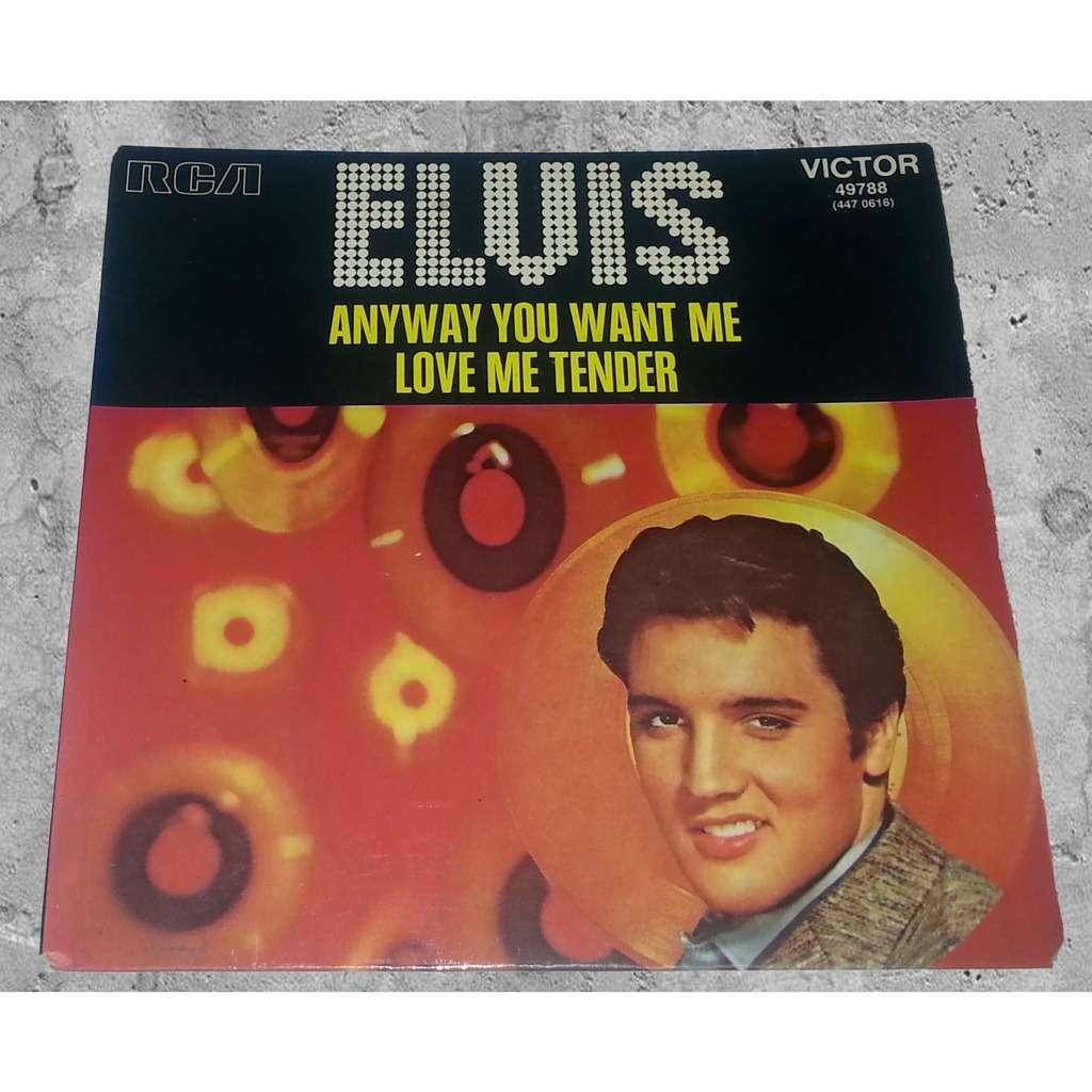 Elvis presley Anyway you want me / love me tender