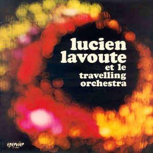 lucien lavoute & le travelling orchestra VOL 7