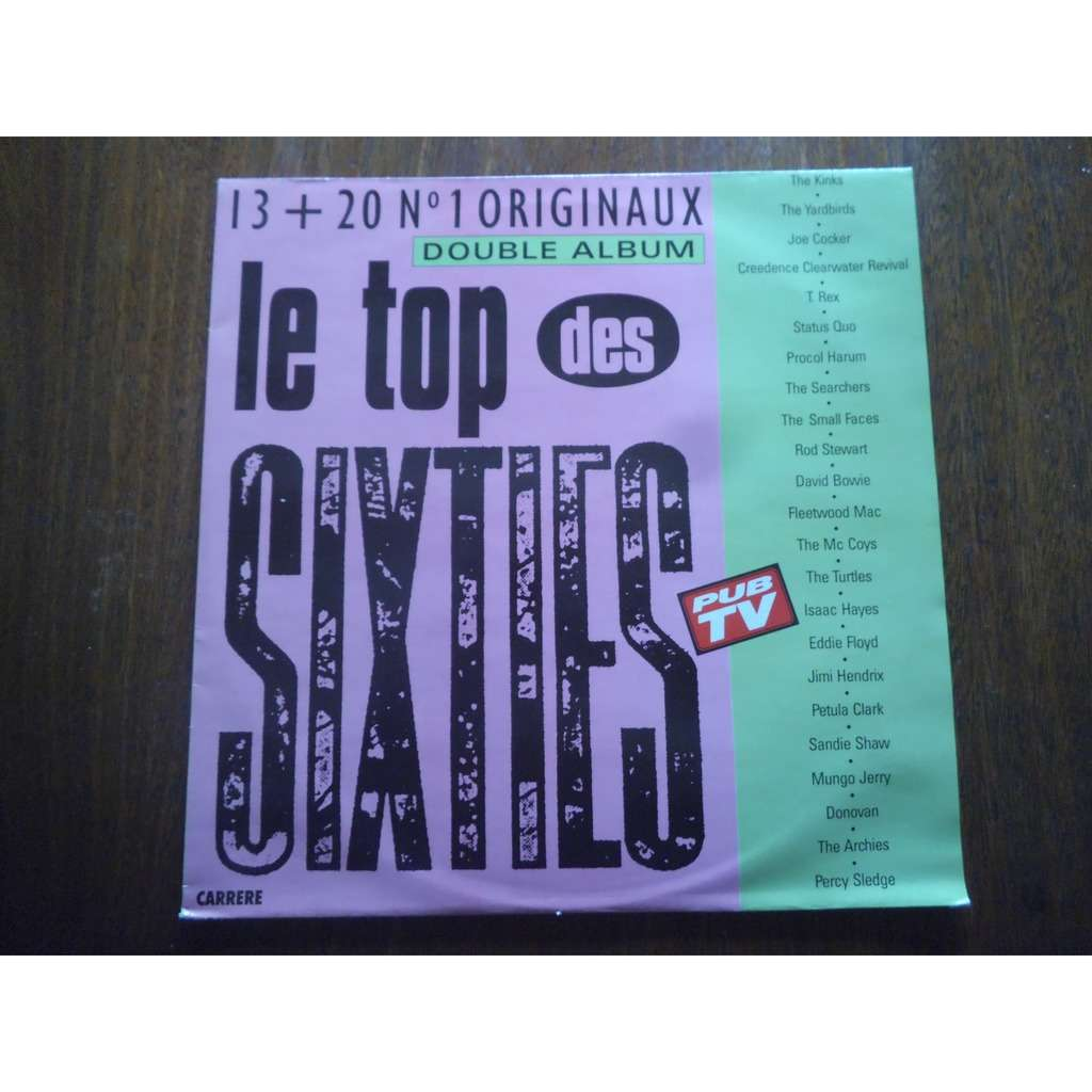 le top des sixties the kinks / yarbirds / joe cocker / creedence clearwater revival / t.rex