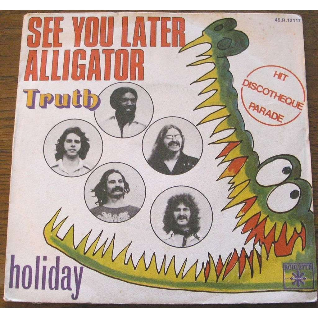 truth see you later alligator - holiday