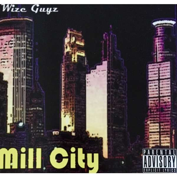 Wize Guyz ‎ Mill City